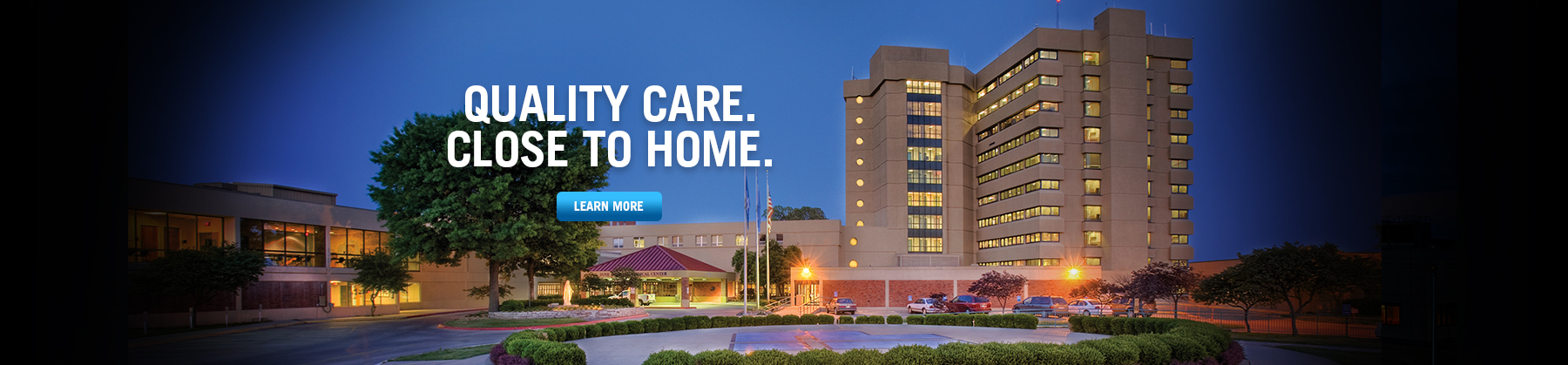 Quality Care. Close to Home.