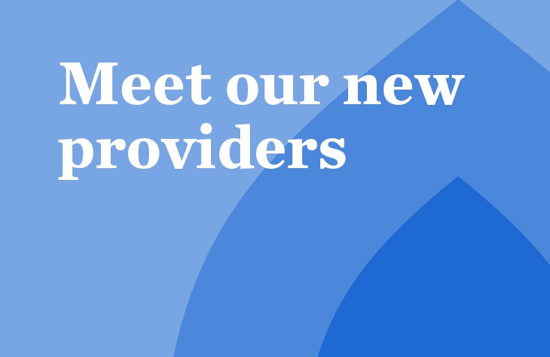 Meet our new providers