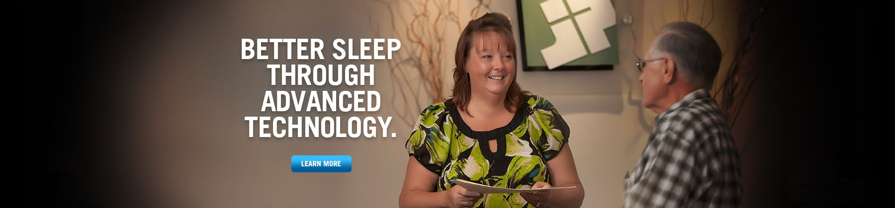 Better Sleep Through Advanced Technology.