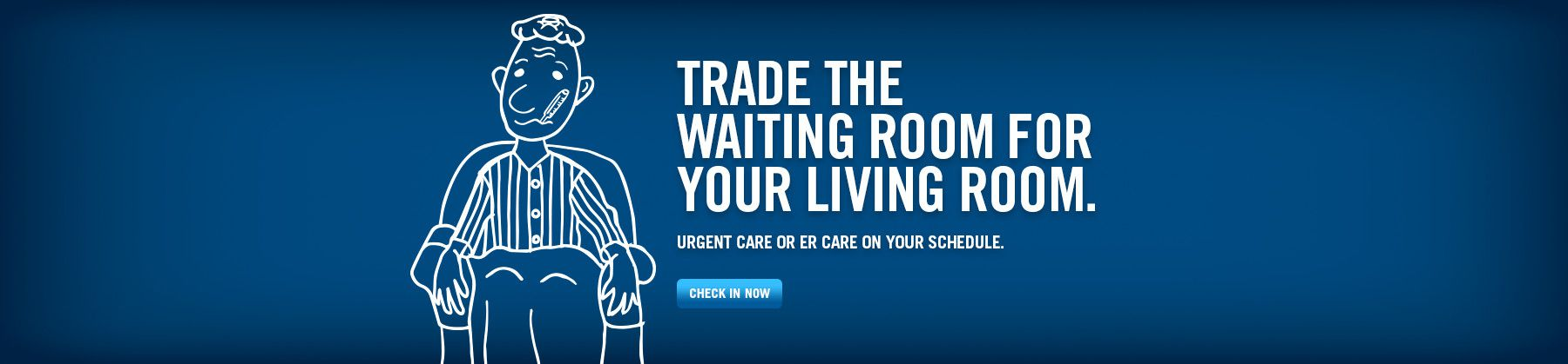 Trade The Waiting Room For Your Living Room.