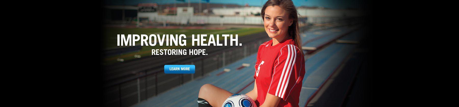 Improving Health. Restoring Hope.
